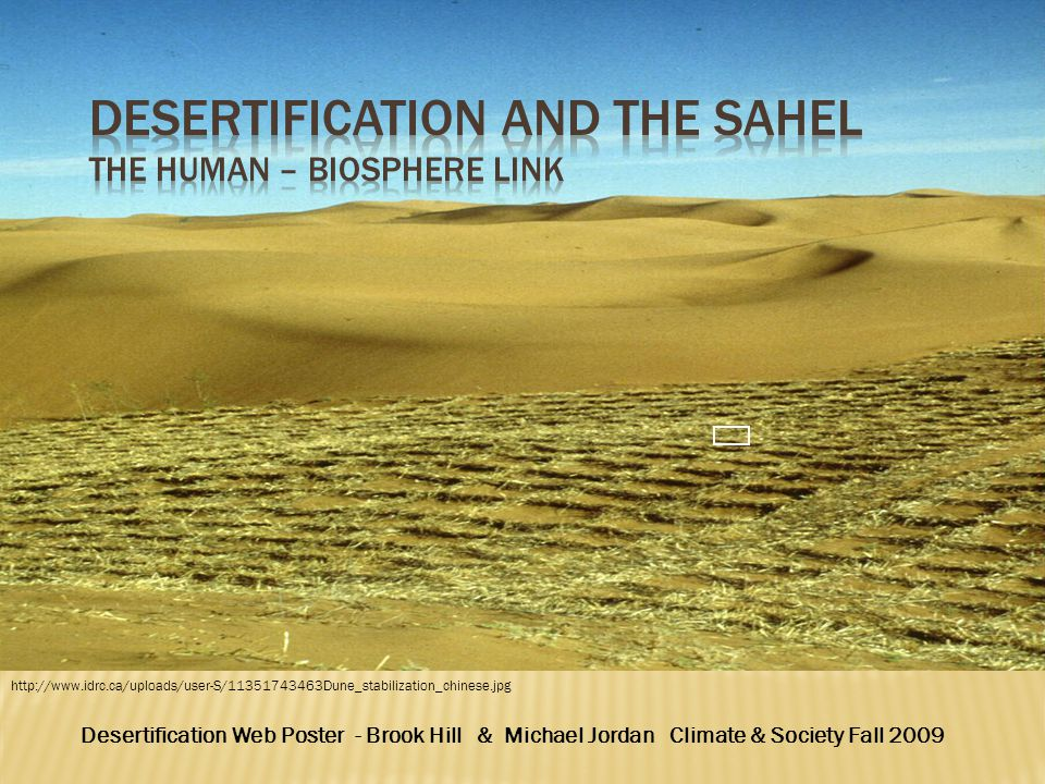 Desertification and the sahel The human – biosphere link
