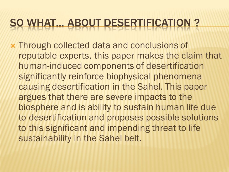 So WHAT… ABOUT DESERTIFICATION