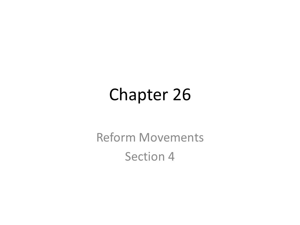 Reform Movements Section 4
