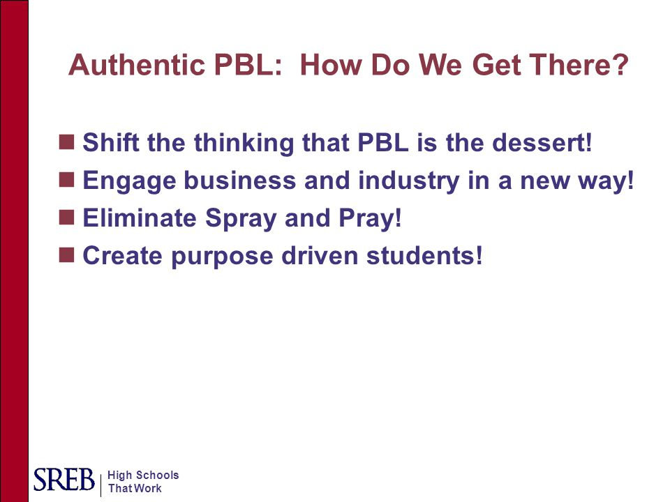 Authentic PBL: How Do We Get There