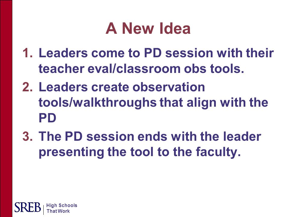 A New Idea Leaders come to PD session with their teacher eval/classroom obs tools.