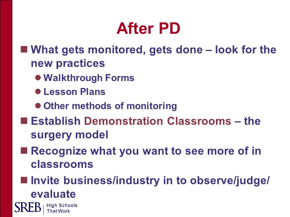 After PD What gets monitored, gets done – look for the new practices