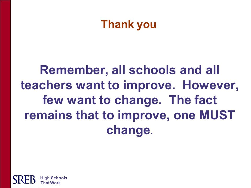 Thank you Remember, all schools and all teachers want to improve.