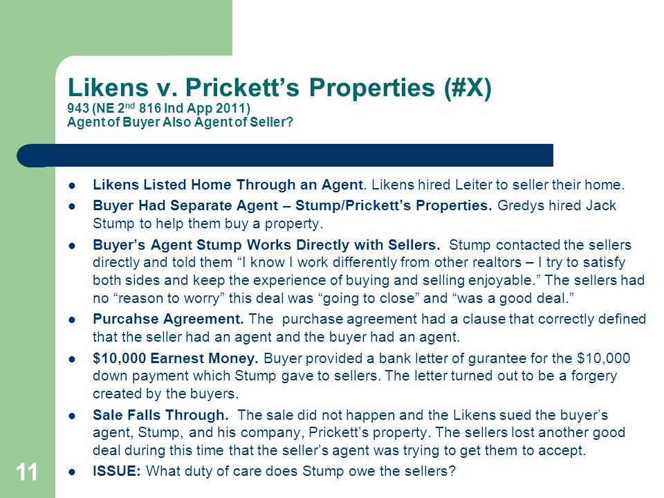 Likens v. Prickett's Properties (#X) 943 (NE 2nd 816 Ind App 2011) Agent of Buyer Also Agent of Seller