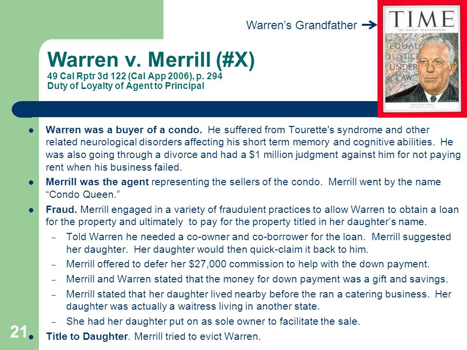 Warren's Grandfather Warren v. Merrill (#X) 49 Cal Rptr 3d 122 (Cal App 2006), p. 294 Duty of Loyalty of Agent to Principal.