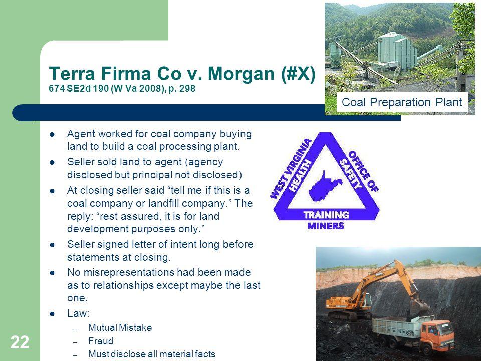 Terra Firma Co v. Morgan (#X) 674 SE2d 190 (W Va 2008), p. 298