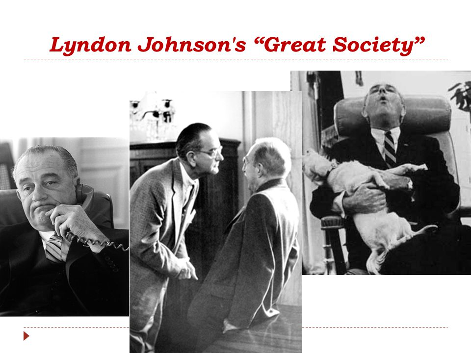 Lyndon Johnson s Great Society