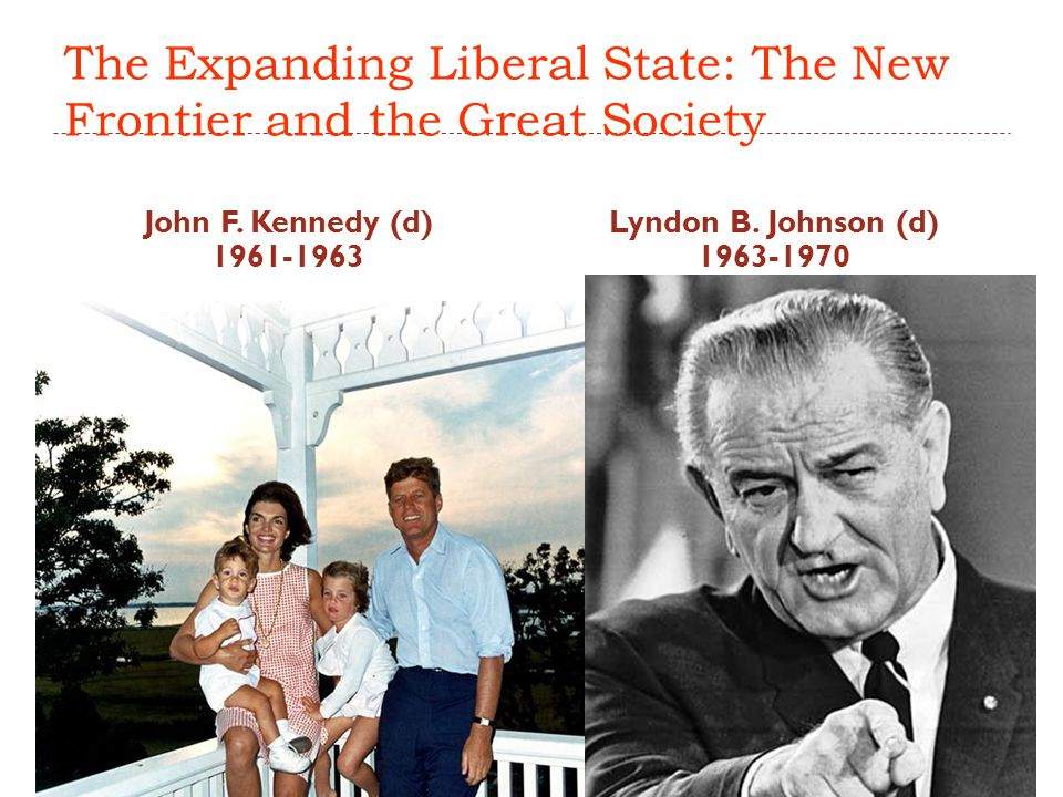 The Expanding Liberal State: The New Frontier and the Great Society