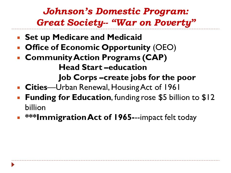 Johnson's Domestic Program: Great Society-- War on Poverty