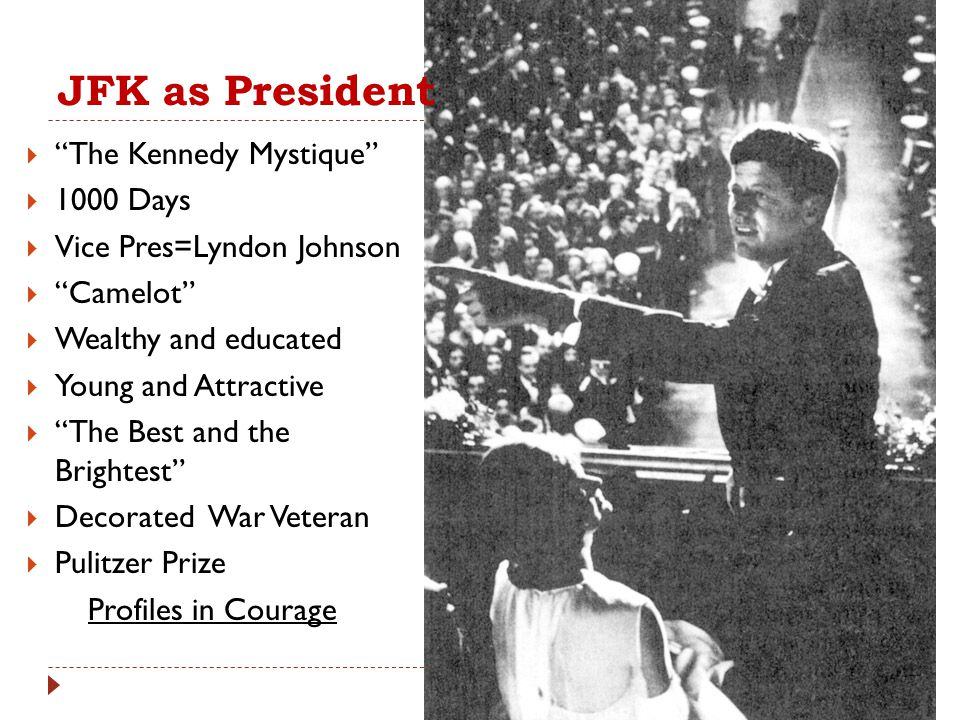JFK as President The Kennedy Mystique 1000 Days
