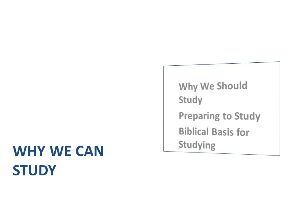 Why WE CAN STUDY Why We Should Study Preparing to Study