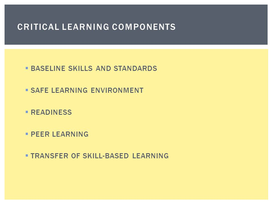 CRITICAL LEARNING COMPONENTS