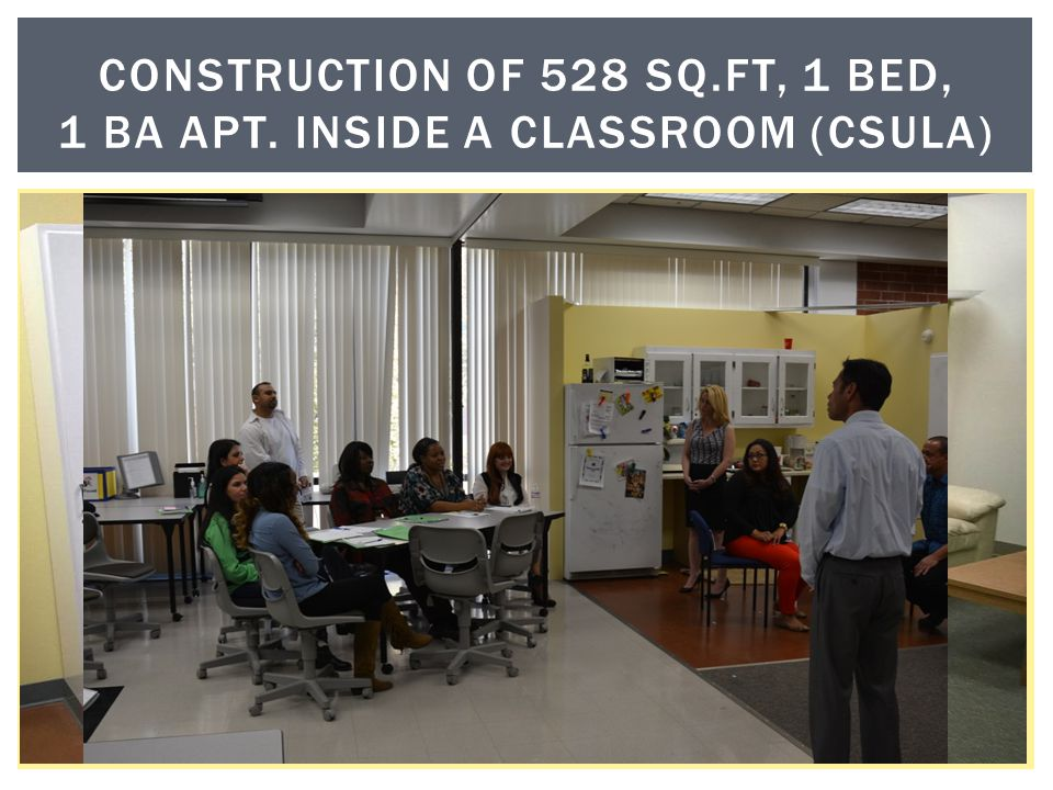 Construction of 528 sq.ft, 1 bed, 1 ba apt. inside a classroom (csula)
