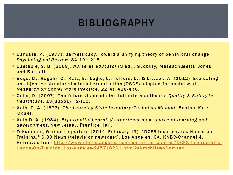 Bibliography Bandura, A. (1977). Self-efficacy: Toward a unifying theory of behavioral change. Psychological Review, 84,191-215.