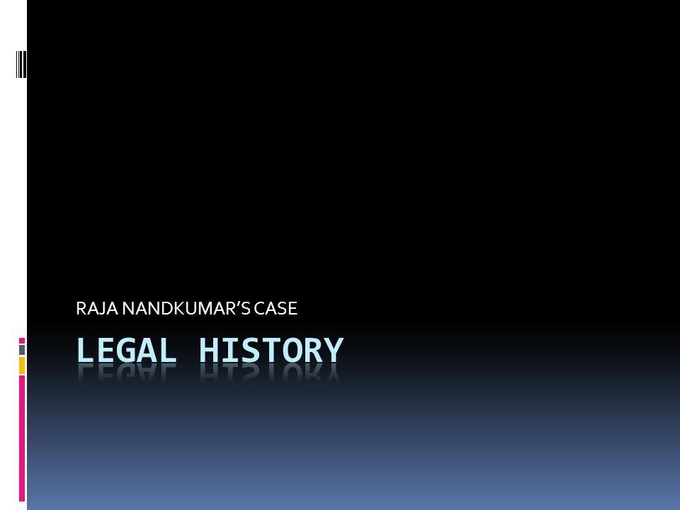 RAJA NANDKUMAR'S CASE LEGAL HISTORY