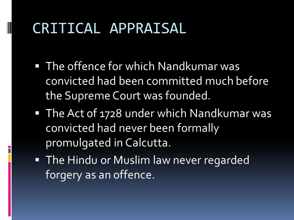 CRITICAL APPRAISAL The offence for which Nandkumar was convicted had been committed much before the Supreme Court was founded.