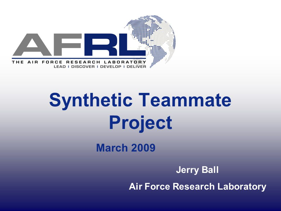 Synthetic Teammate Project March 2009