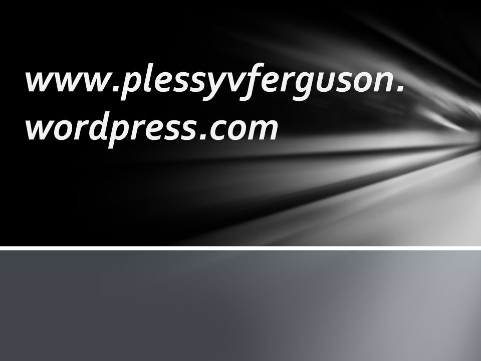 www.plessyvferguson.wordpress.com