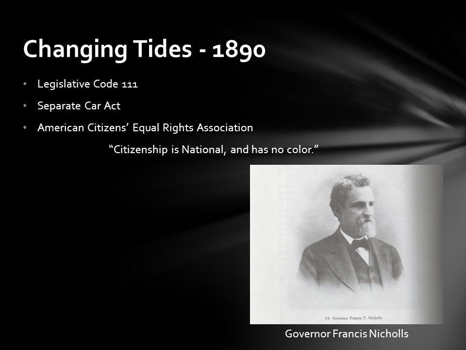 Changing Tides - 1890 Legislative Code 111 Separate Car Act