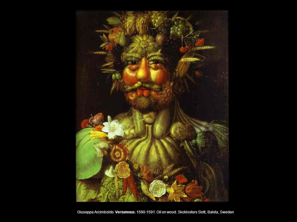 Giuseppe Arcimboldo Vertumnus. 1590-1591. Oil on wood