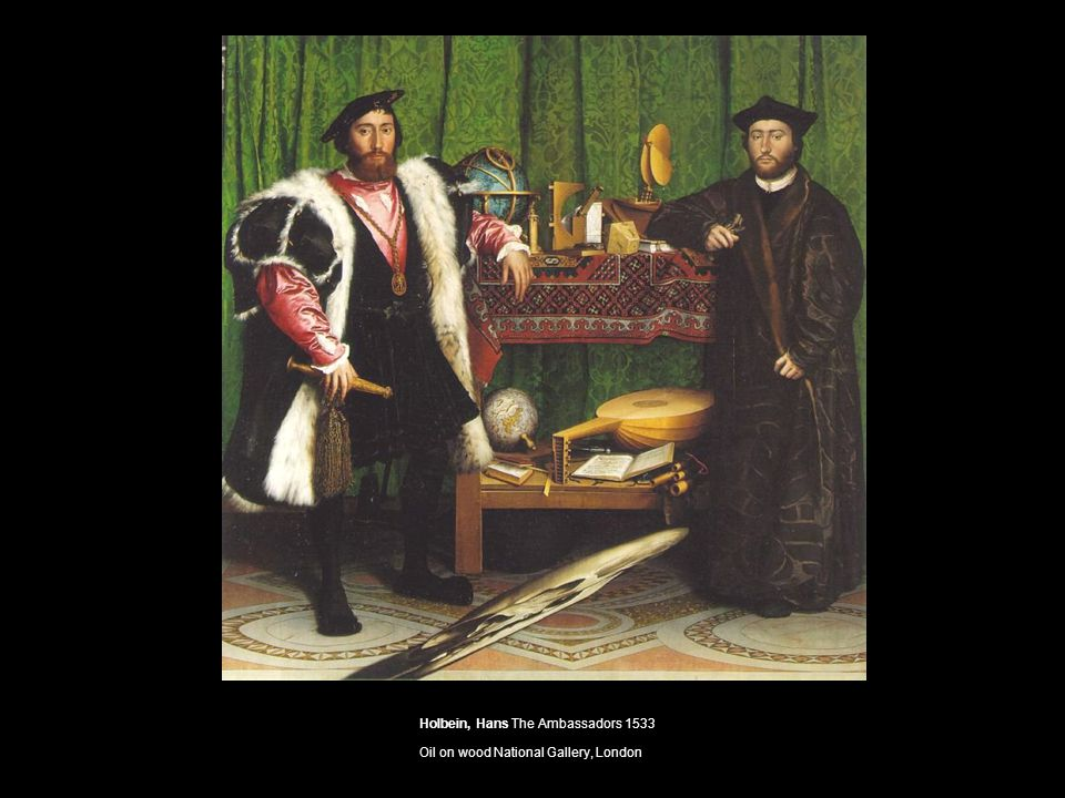 Holbein, Hans The Ambassadors 1533 Oil on wood National Gallery, London