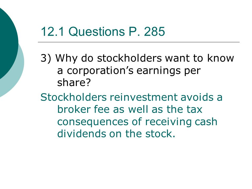 12.1 Questions P. 285 3) Why do stockholders want to know a corporation's earnings per share