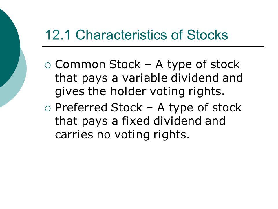 12.1 Characteristics of Stocks