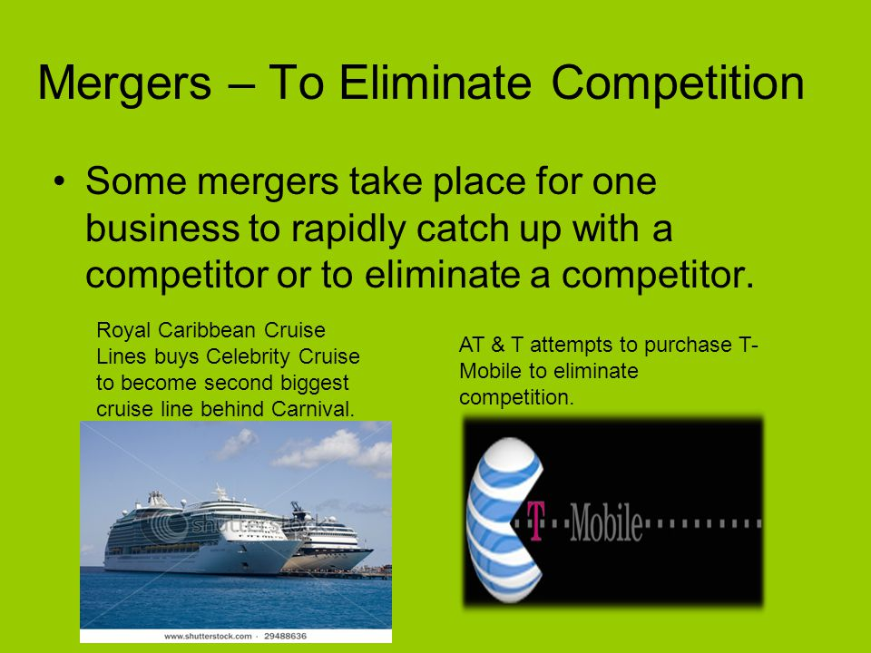 Mergers – To Eliminate Competition