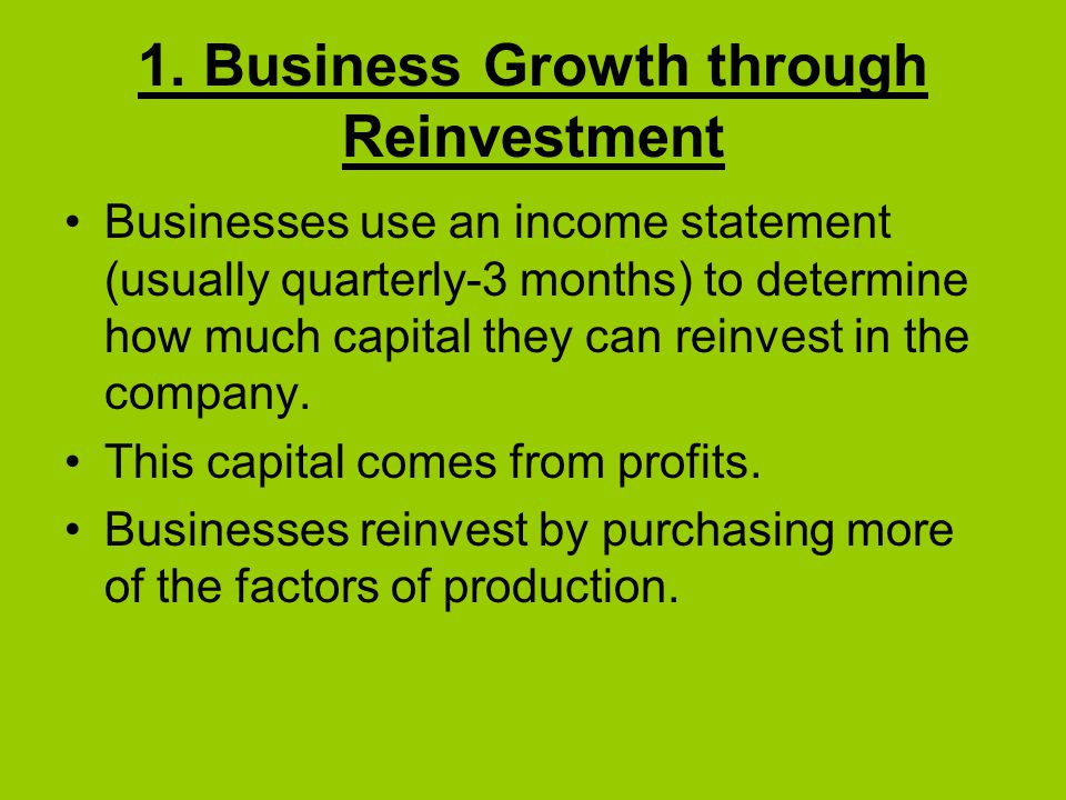 1. Business Growth through Reinvestment