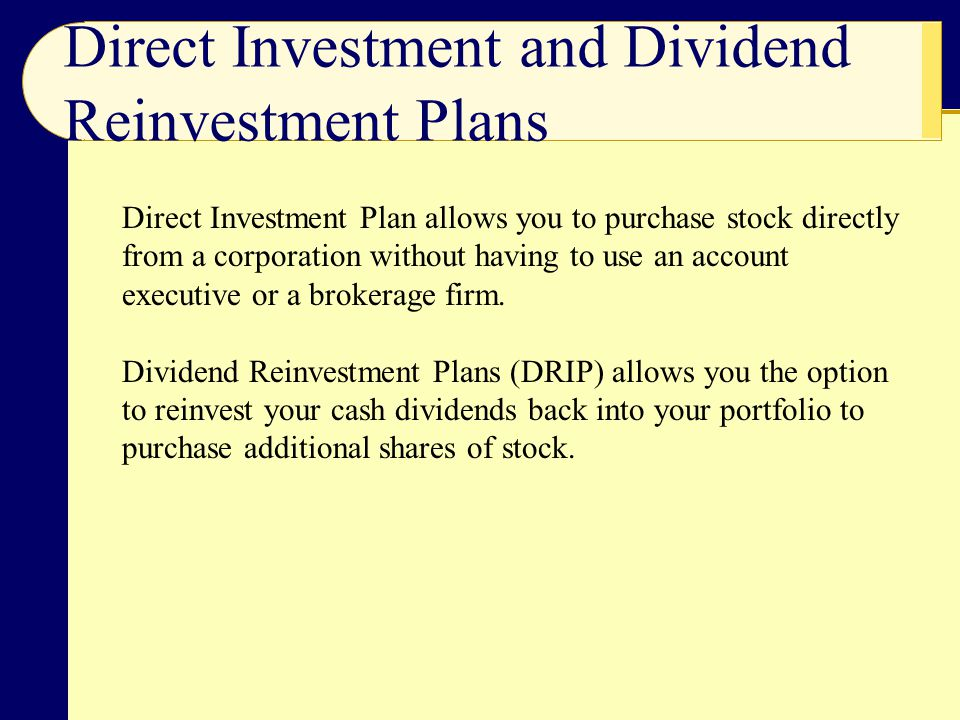 Direct Investment and Dividend Reinvestment Plans