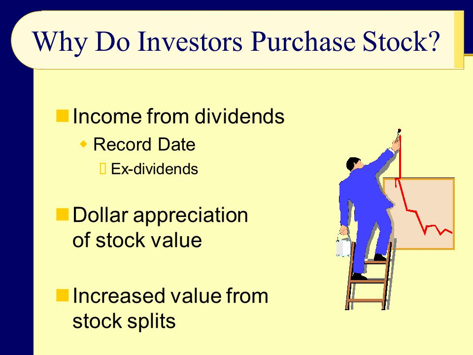 Why Do Investors Purchase Stock