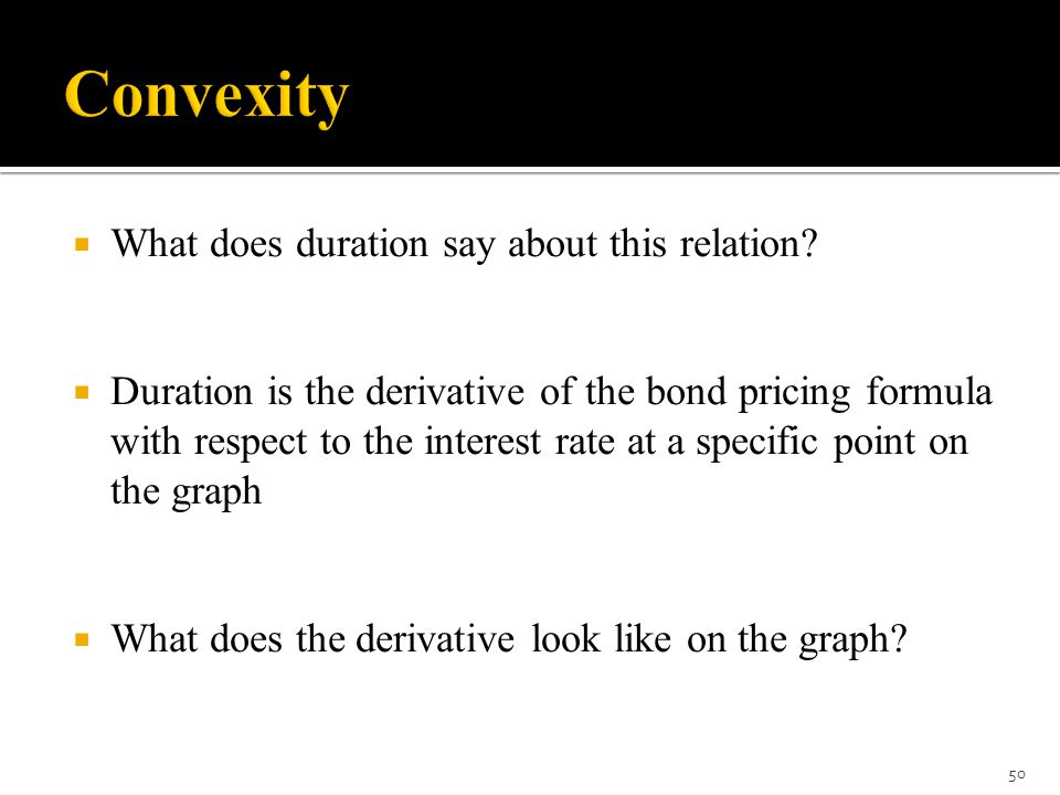 Convexity What does duration say about this relation