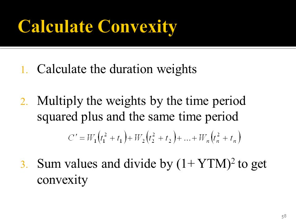 Calculate Convexity Calculate the duration weights
