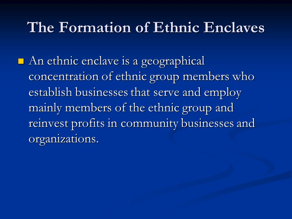 The Formation of Ethnic Enclaves