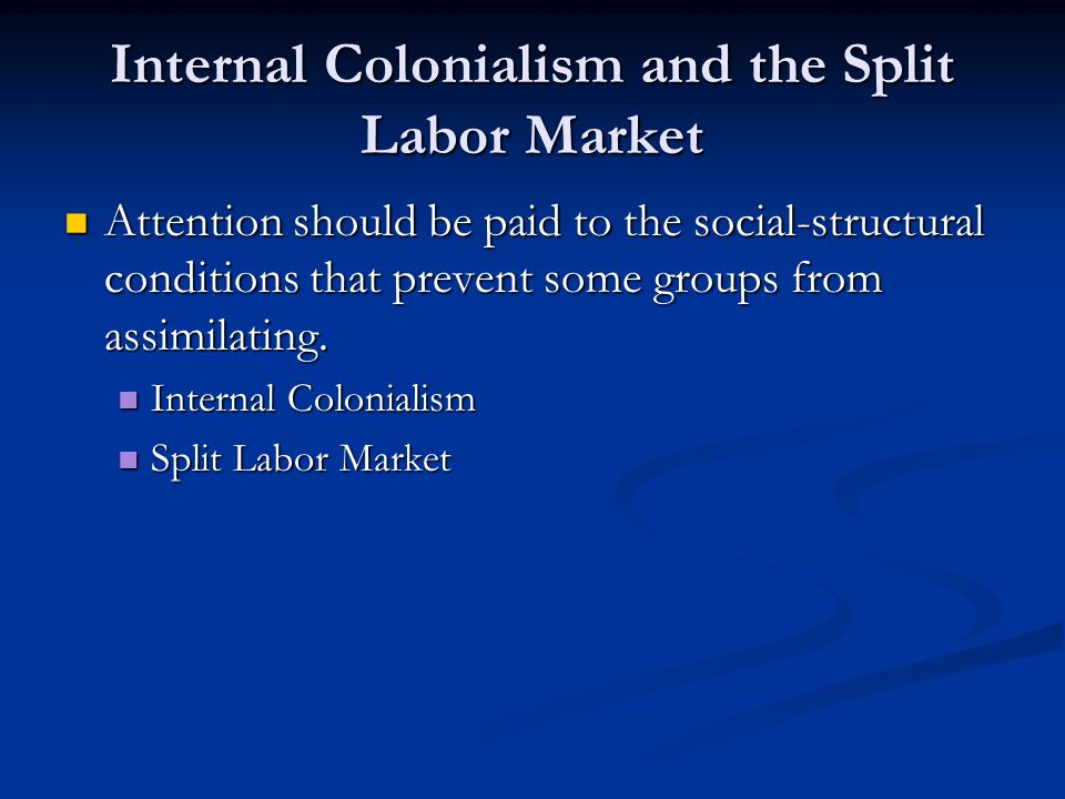 Internal Colonialism and the Split Labor Market