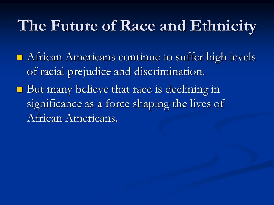The Future of Race and Ethnicity