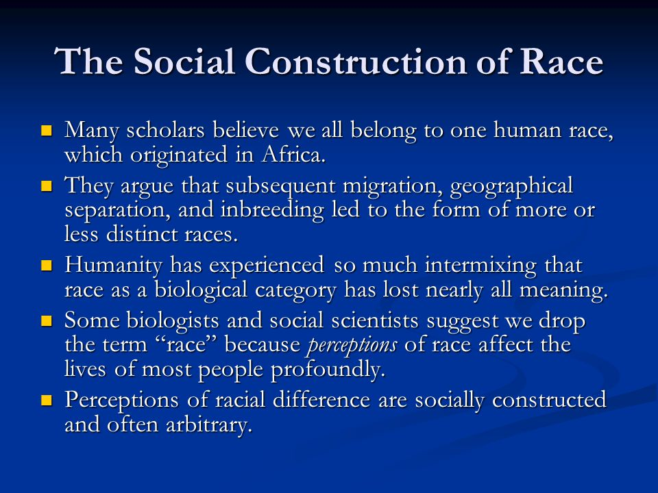 Race Is a Social Construct, Scientists Argue