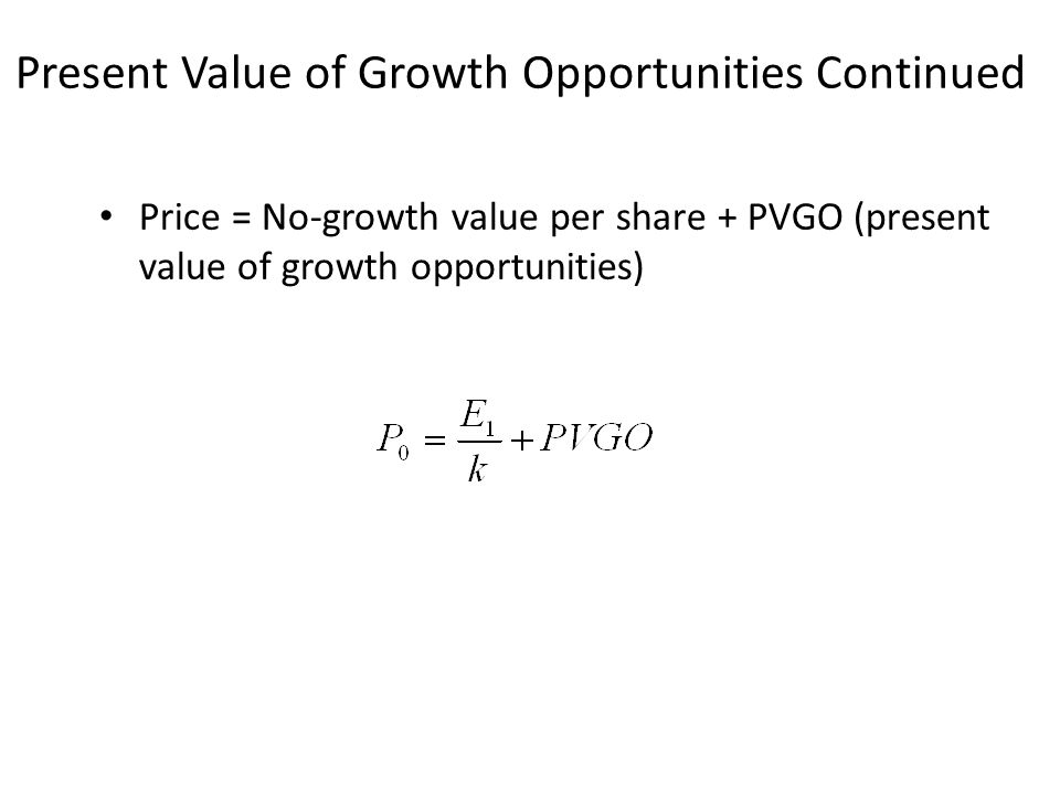 Present Value of Growth Opportunities Continued