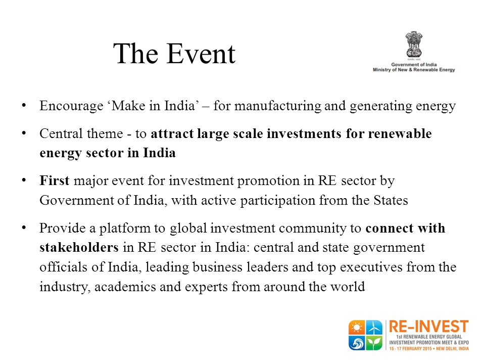 The Event Encourage 'Make in India' – for manufacturing and generating energy.