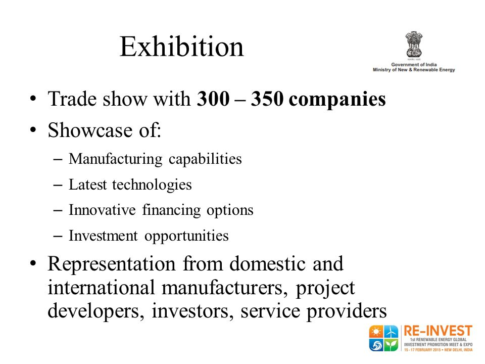Exhibition Trade show with 300 – 350 companies Showcase of: