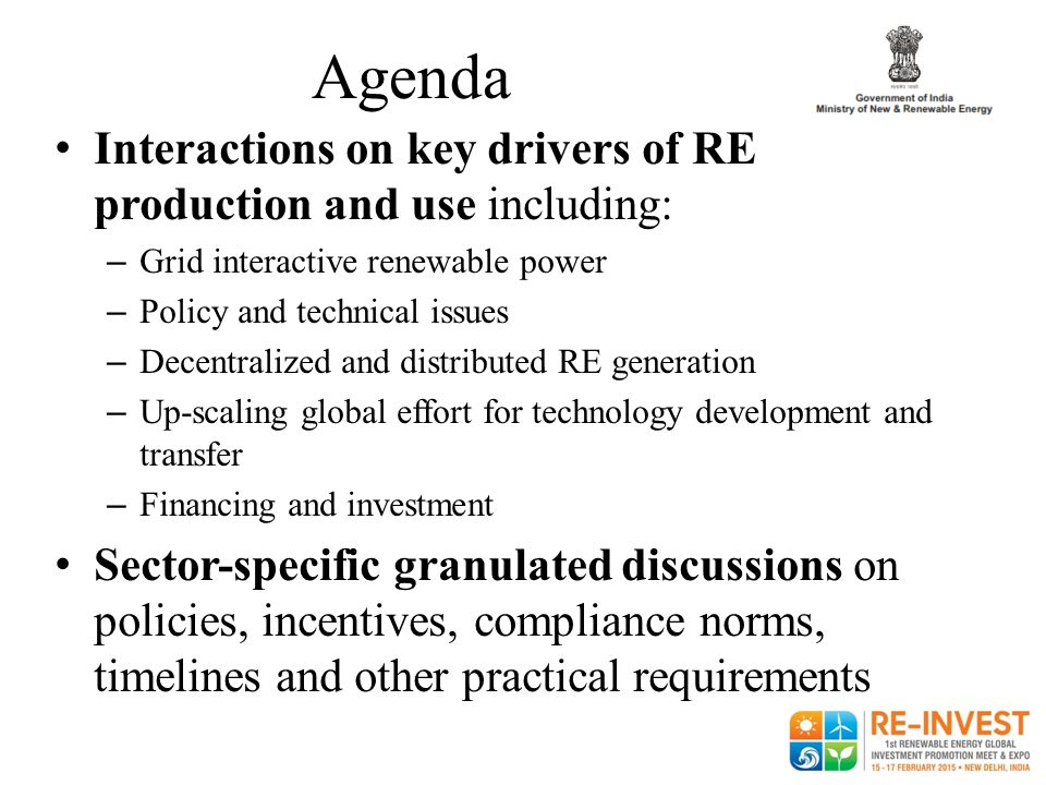 Agenda Interactions on key drivers of RE production and use including: