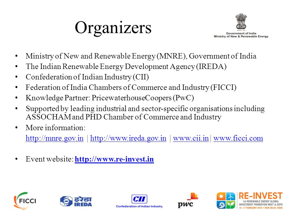 Organizers Ministry of New and Renewable Energy (MNRE), Government of India. The Indian Renewable Energy Development Agency (IREDA)