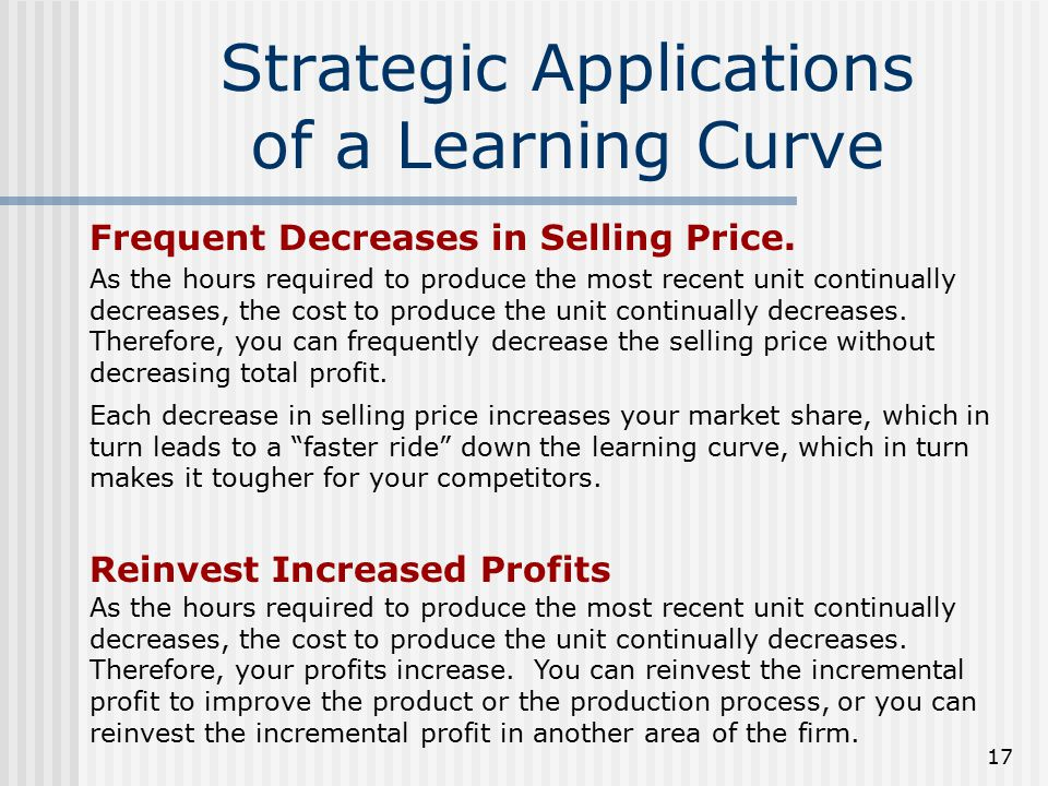 Strategic Applications of a Learning Curve