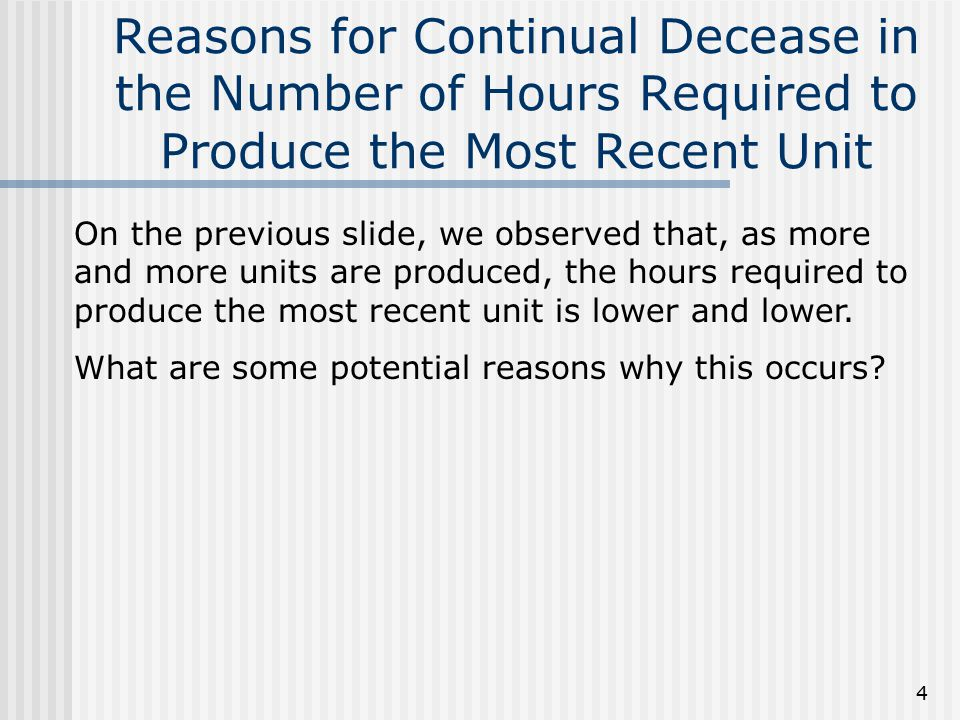 Reasons for Continual Decease in the Number of Hours Required to Produce the Most Recent Unit