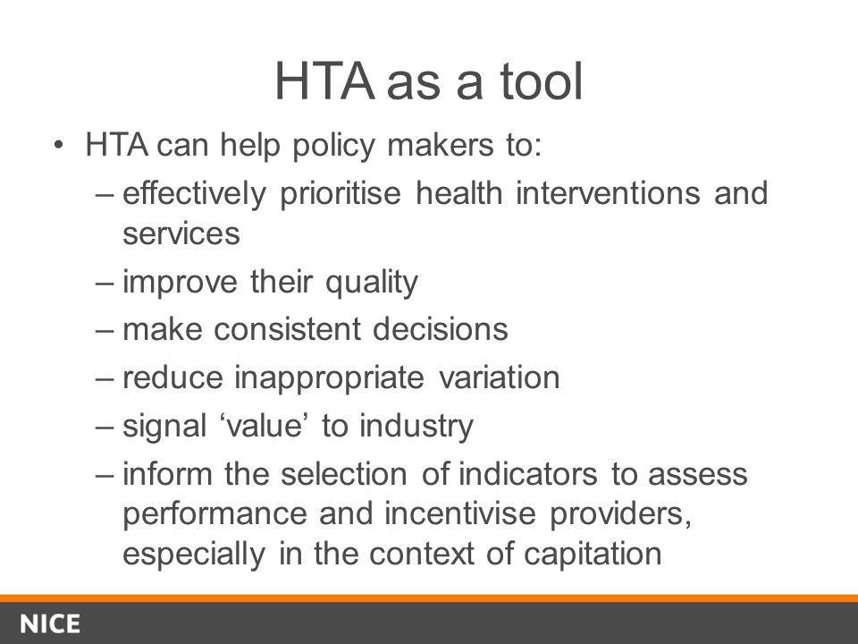 HTA as a tool HTA can help policy makers to: