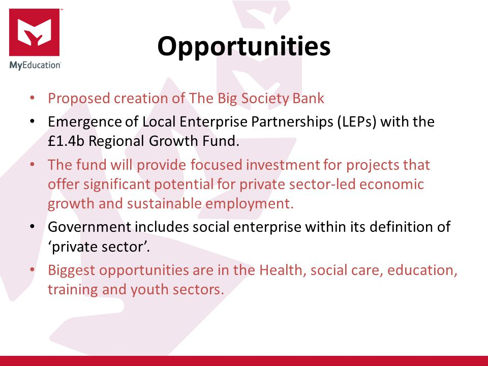 Opportunities Proposed creation of The Big Society Bank