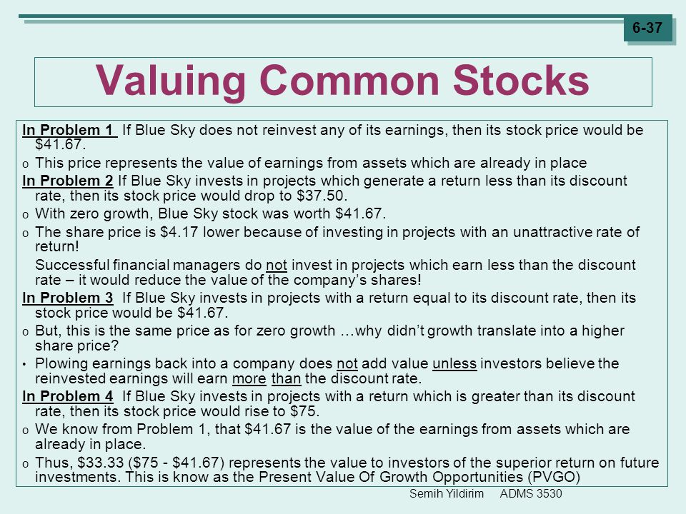 Valuing Common Stocks In Problem 1 If Blue Sky does not reinvest any of its earnings, then its stock price would be $41.67.
