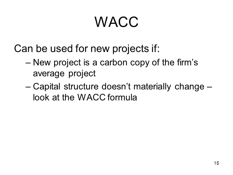 WACC Can be used for new projects if: