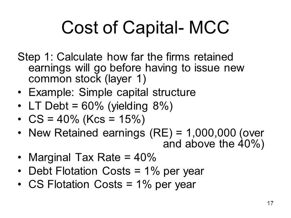 Cost of Capital- MCC Step 1: Calculate how far the firms retained earnings will go before having to issue new common stock (layer 1)