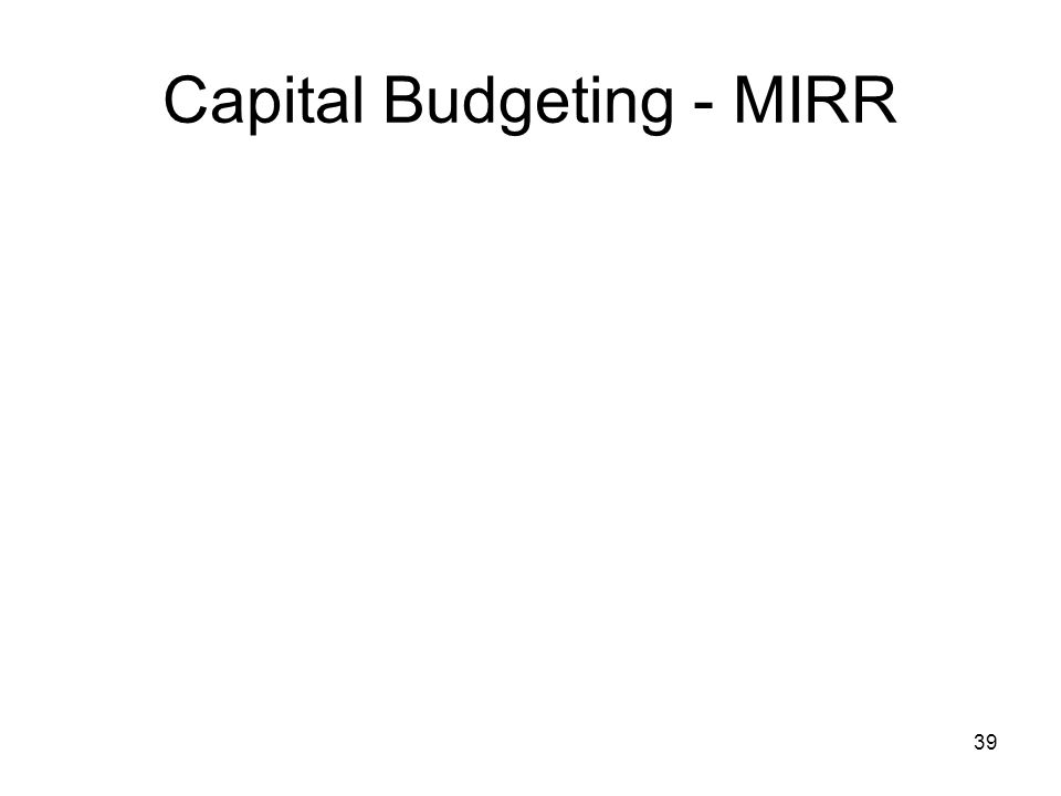 Capital Budgeting - MIRR